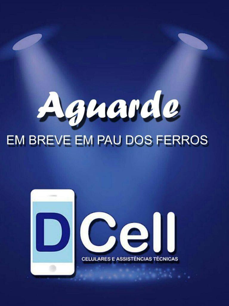 Está chegando em Pau dos Ferros, uma das maiores lojas de celulares e assistência técnica do Estado. A DCell, oferece os melhores serviços em vendas e consertos de celulares. E em breve estará inaugurando sua loja na cidade. Aguardem!
