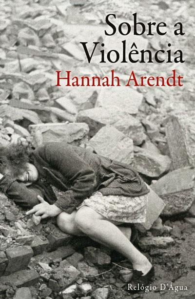Sobre-a-Violência-Hannah-Arendt