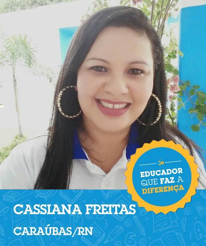Professora que faz a Diferença, minha amiga Cassiana Freitas. Parabéns pelo premio!