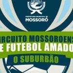 Circuito Mossoroense de Futebol Amador tem início no dia 4 de agosto